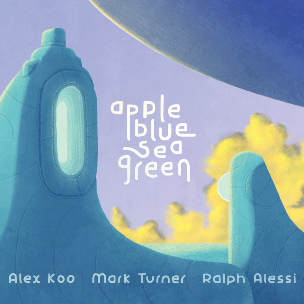 ALEX KOO, MARK TURNER & RALPH ALESSI - APPLEBLUESEAGREEN